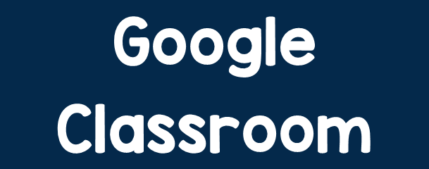 click here for Google Classrooms