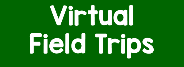 click here for Interactive Field Trips