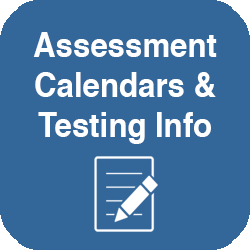 Assessment Calendars and Testing Info