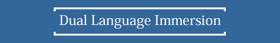 Dual Language Immersion (DLI)