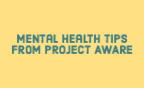 Mental Health Tips from Project AWARE